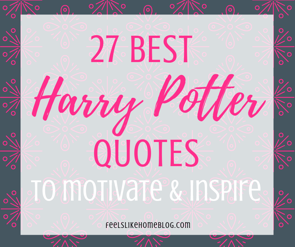 27 awesome inspiring harry potter quotes feels like home awesome inspiring harry potter quotes