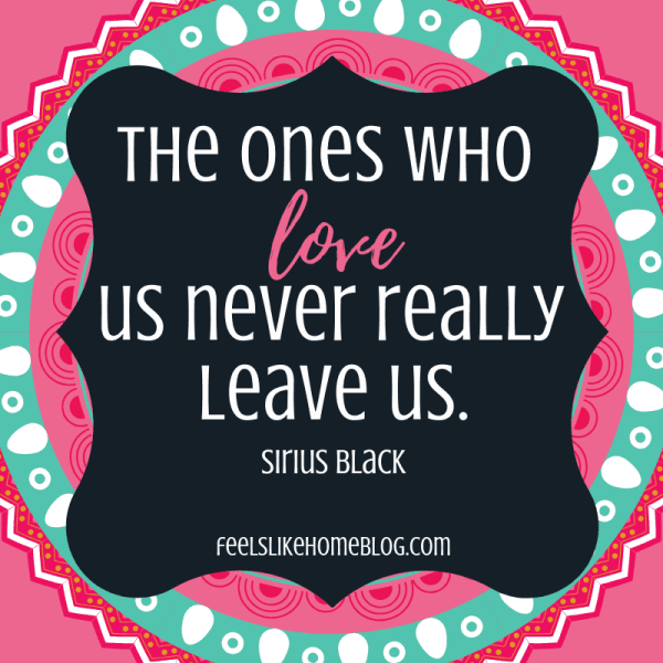 The ones who love us never really leave us. Awesome Harry Potter quotes from Dumbledore, Snape, Harry, Hermione, Sirius, and more. I love all these quotes to live by. The best printable quotes for a tattoo. Meaningful truths.