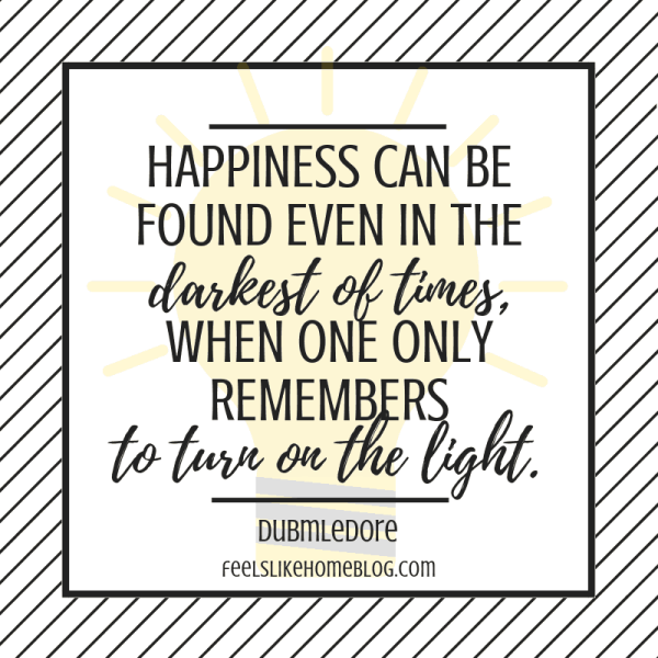 Happiness can be found even in the darkest of times when one only remembers to turn on the light. Awesome Harry Potter quotes from Dumbledore, Snape, Harry, Hermione, Sirius, and more. I love all these quotes to live by. The best printable quotes for a tattoo. Meaningful truths.