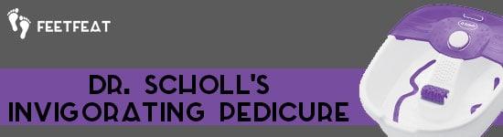 Dr Scholl's Invigorating Pedicure Banner