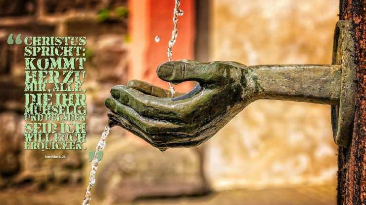 Christus spricht: Kommt her zu mir, alle, die ihr mühselig und beladen seid; ich will euch erquicken. - Matthäus 11,28
