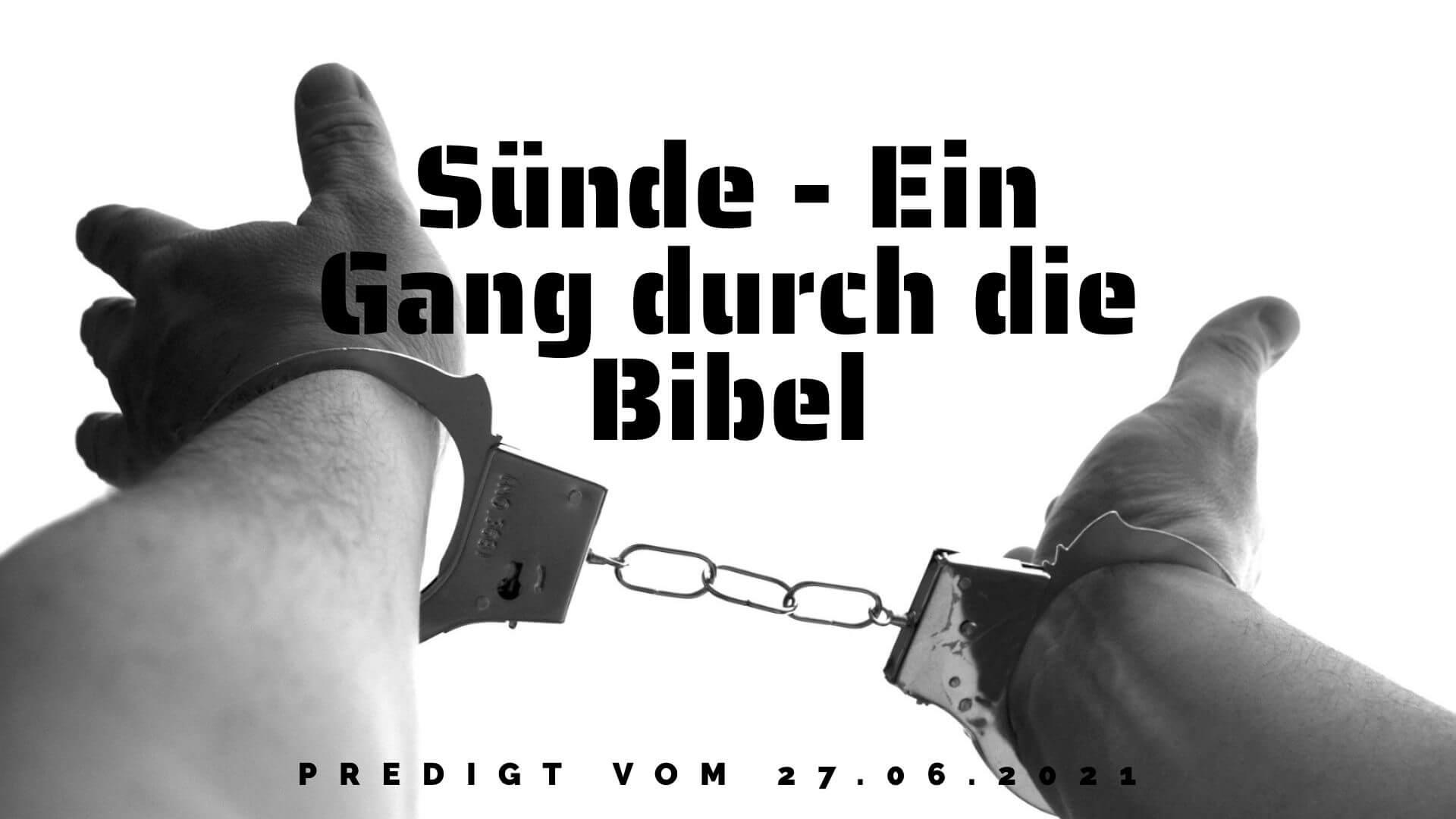 Sünde - Ein Gang durch die Bibel. Predigt vom 27.06.2021
