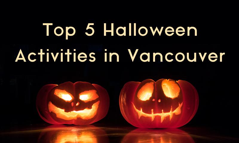 Top 5 Halloween Activities to do in Vancouver