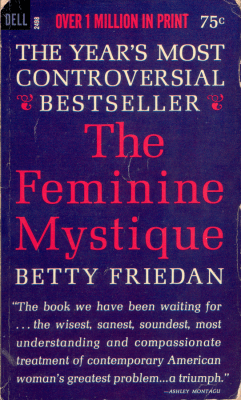 #todayin: history: February 19th 1963: The Feminine Mystique published
