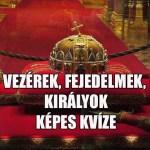 királyok, vezérek, fejedelmek képes kvíze