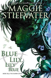 Maggie Stiefvater - Blue Lily, Lily Blue