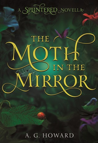 A.G. Howard - The Moth in the Mirror