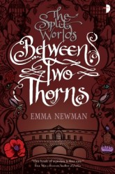 Emma Newman - Between Two Thorns