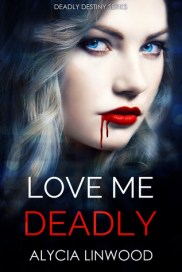 Alycia Linwood - Love Me Deadly