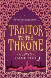 Alwyn Hamilton - Traitor to the Throne