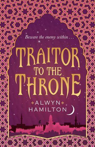 Alwyn Hamilton - Traitor to the Throne