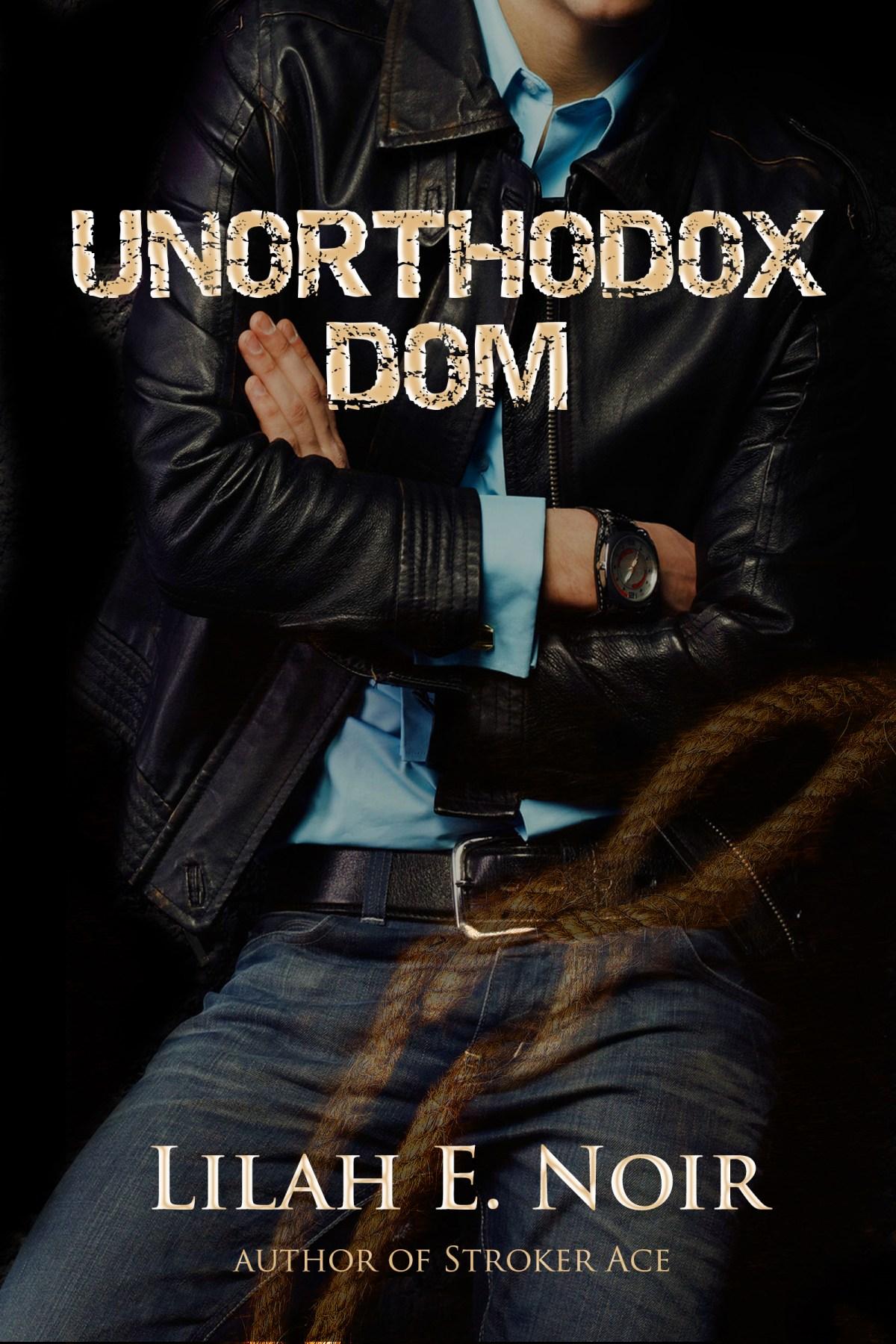 Unorthodox Dom by Lilah E Noir