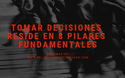 Tomar decisiones reside en 7 pilares fundamentales