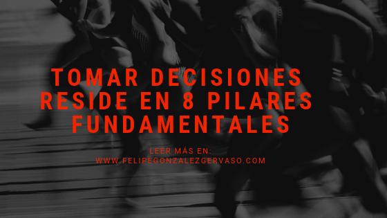 Tomar decisiones reside en 7 pilares fundamentales