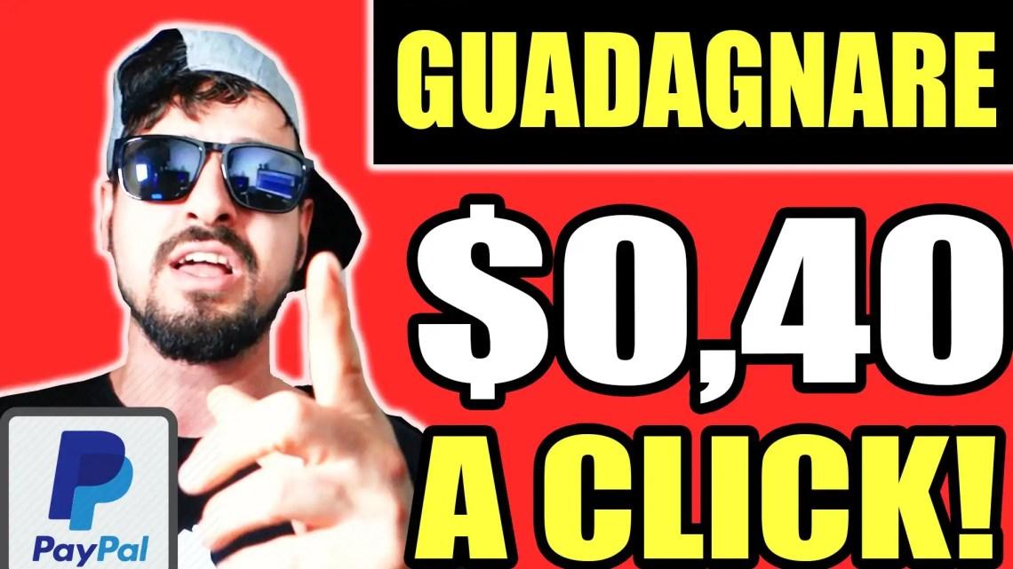 Guadagnare Online 0,40$ a CLICK! (Facile,Veloce e Senza Esperienza)