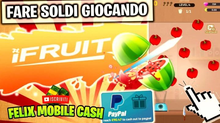 Guadagnare Soldi su Paypal in stile Fruit ninja! Top App!