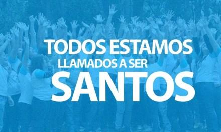 Todos llamados a ser Santos