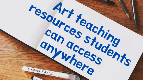 art teaching resources students can access anywhere