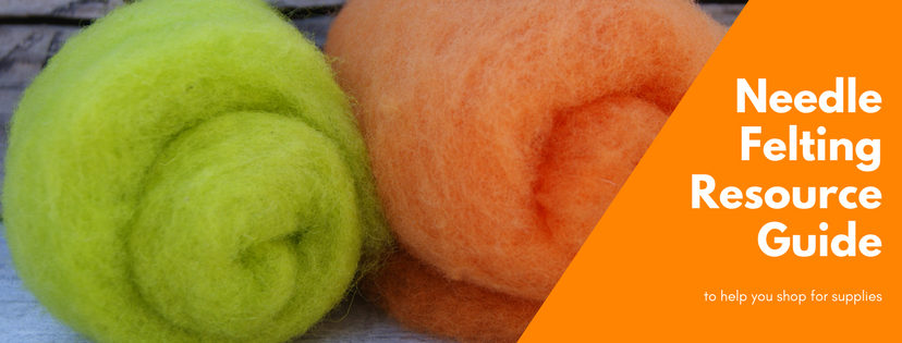 A resource guide to help you shop for supplies that work great for needle felting.