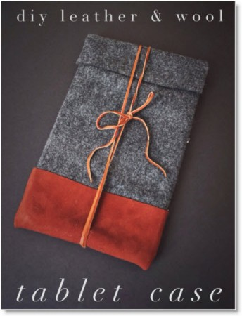 DIY NO-SEW WOOL LEATHER TABLET CASE