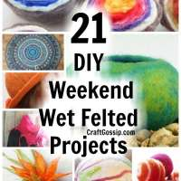 21 Weekend Wet Felting Projects