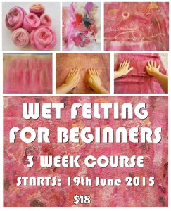 wet felting FOR BEGINNERS flyer JUNE 2015 SMALL