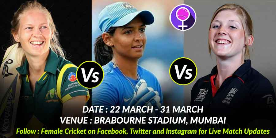 All you need to know about INDIA, AUSTRALIA, ENGLAND WOMEN'S T20 TRI-SERIES 2018