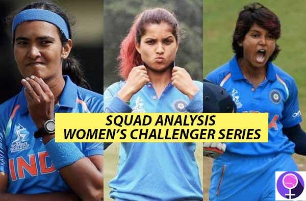 Squad Analysis - Senior Women's ODI Challenger Trophy 2018-2019