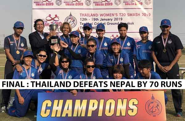 Day 7 : Thailand Women defeats Nepal Women by 70 runs to win Thailand Smash 2019