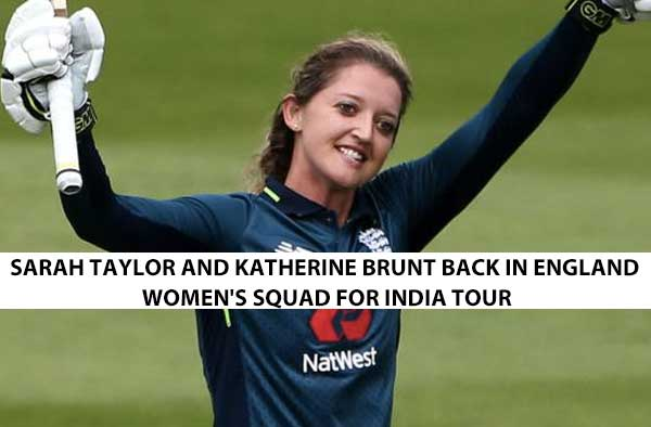 Sarah Taylor and Katherine Brunt back in England Women's squad for India tour