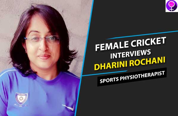 Dharini Rochani Interview with Female Cricket