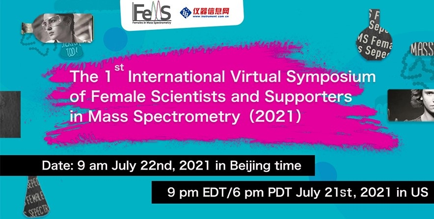 1st International Virtual Symposium of Female Scientists and Supporters in Mass Spectrometry 2021. Click to register