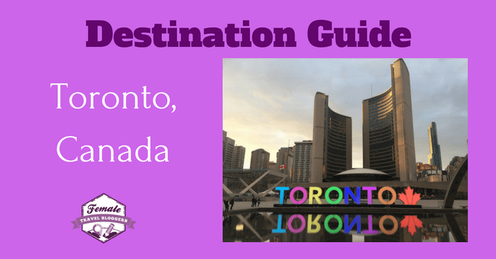 Toronto Travel Guide: Things to do, Main Attractions and Best Neighborhoods in Toronto