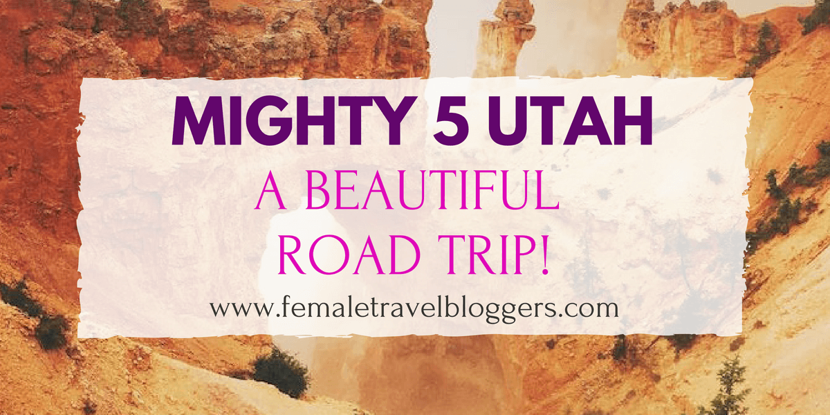Mighty 5 Utah: A Beautiful Road Trip!