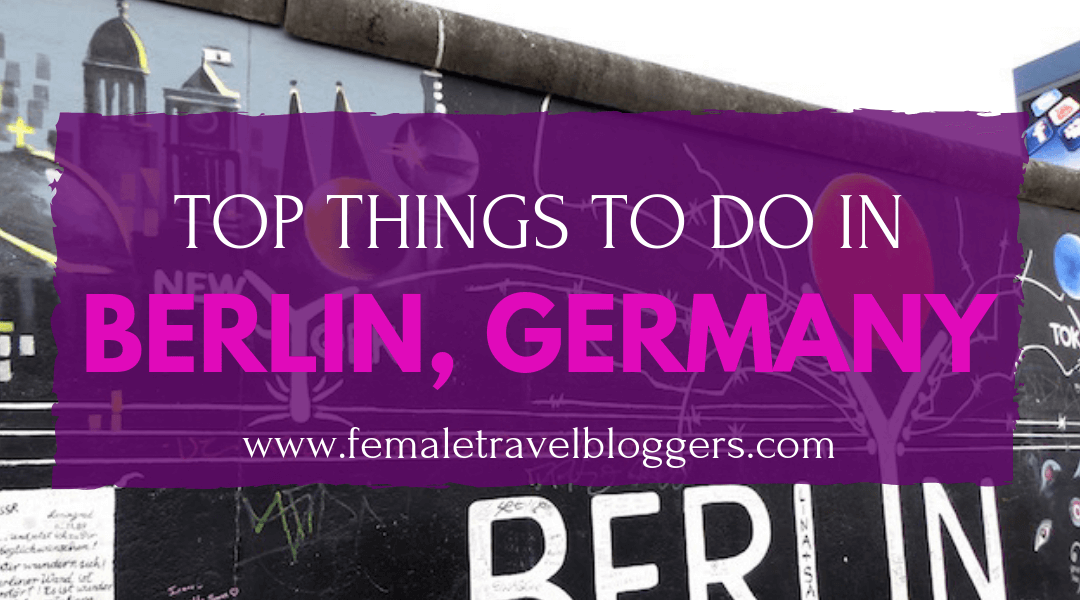 Top Things To Do In Berlin, Germany