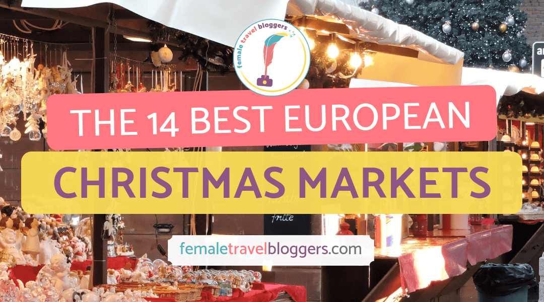The Best Christmas Markets in Europe, According To Travel Bloggers