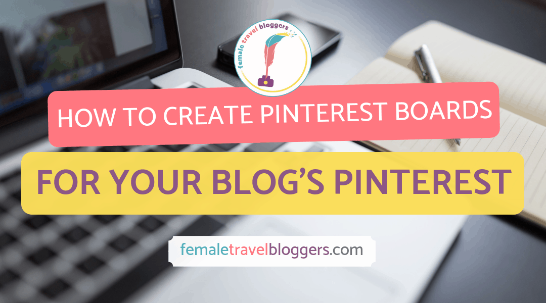 How to Create Pinterest Boards For Your Blog's Pinterest
