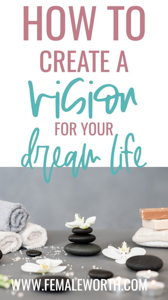 How to Create a Vision for Your Dream Life