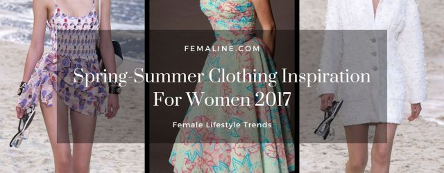 Spring summer clothing inspiration for women 2017