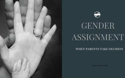 Gender Assignment at birth, A Challenge For Parents