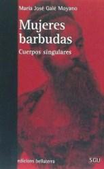 Mujeres Barbudas - María José Galé Moyano