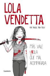 """""""Lola Vendetta. Más vale Lola que mal acompañada"""""""