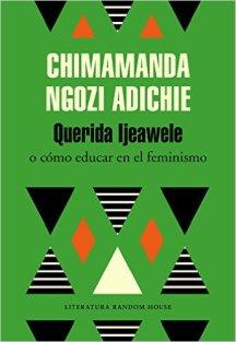 """""""Querida Ijeawele, o cómo educar en el feminismo"""" de Chimamanda Ngozi Adichie"""