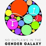 no outlaws in the gender galaxy