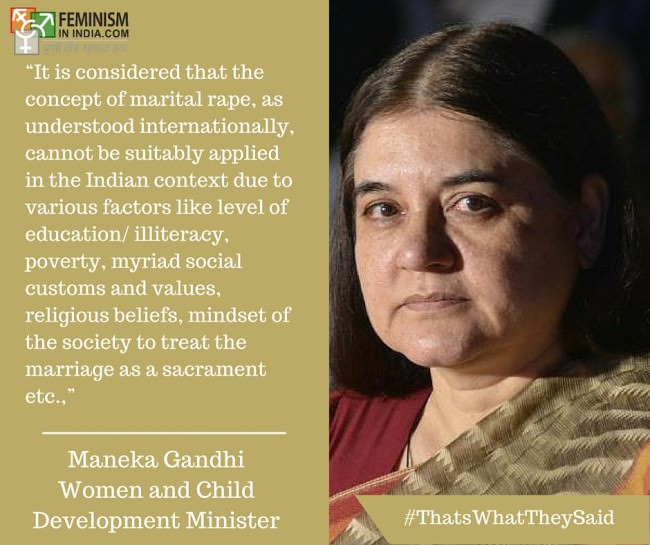 Dear Mrs. Maneka Gandhi, Marital Rape Is Rape. Period