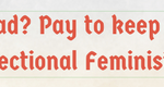 Liked what you read? Pay to keep us ad free. Support intersectional feminist media