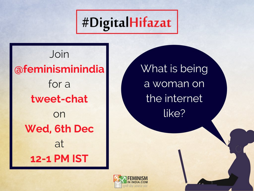 Tweet-chat On What It Means To Be A Woman On The Internet | #DigitalHifazat