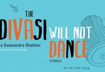 The Adivasi Will Not Dance