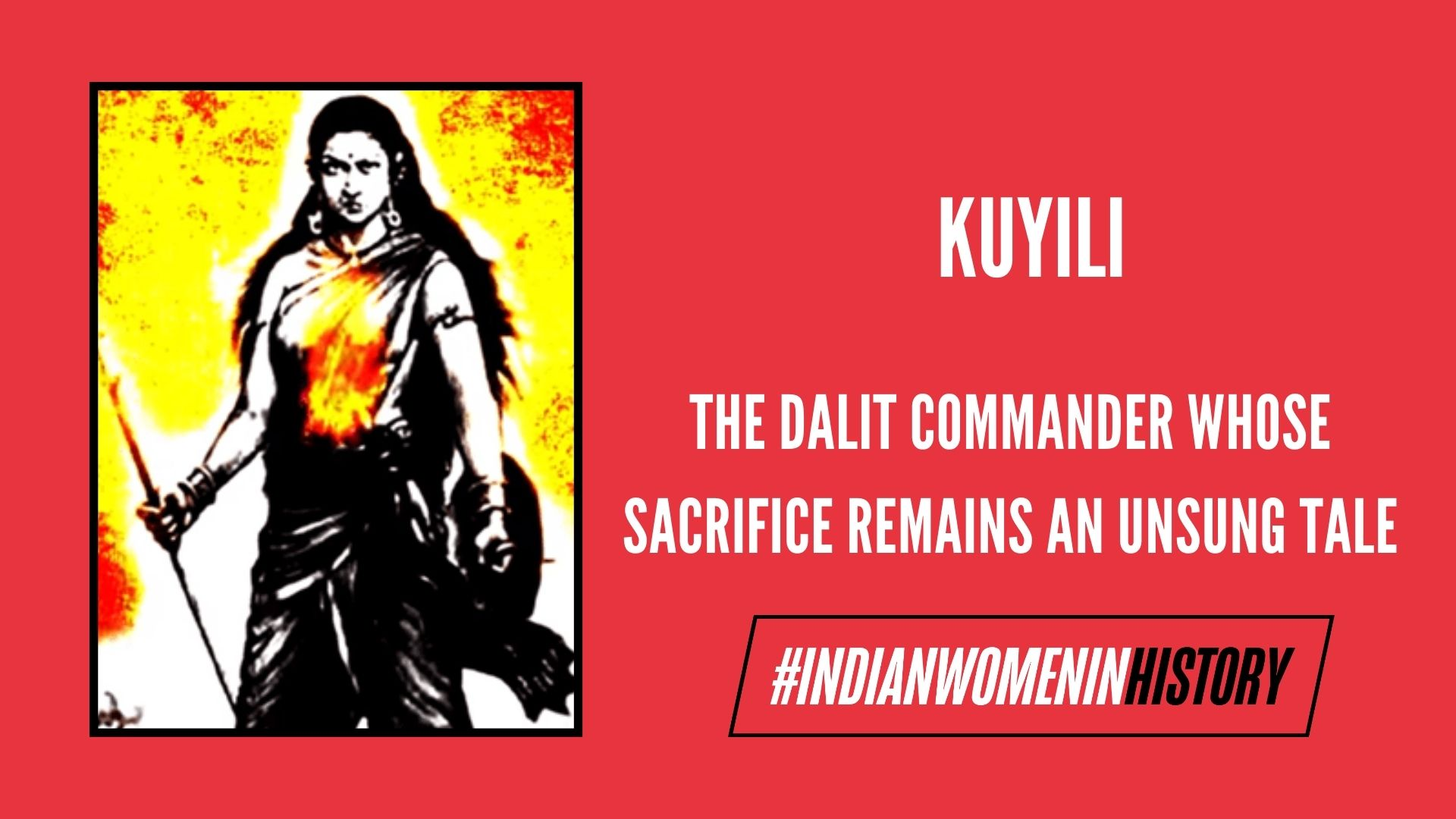 Kuyili's bravery and brilliance allowed Velu Nachiyar to not only win the battle against the British, but also reclaim her kingdom.