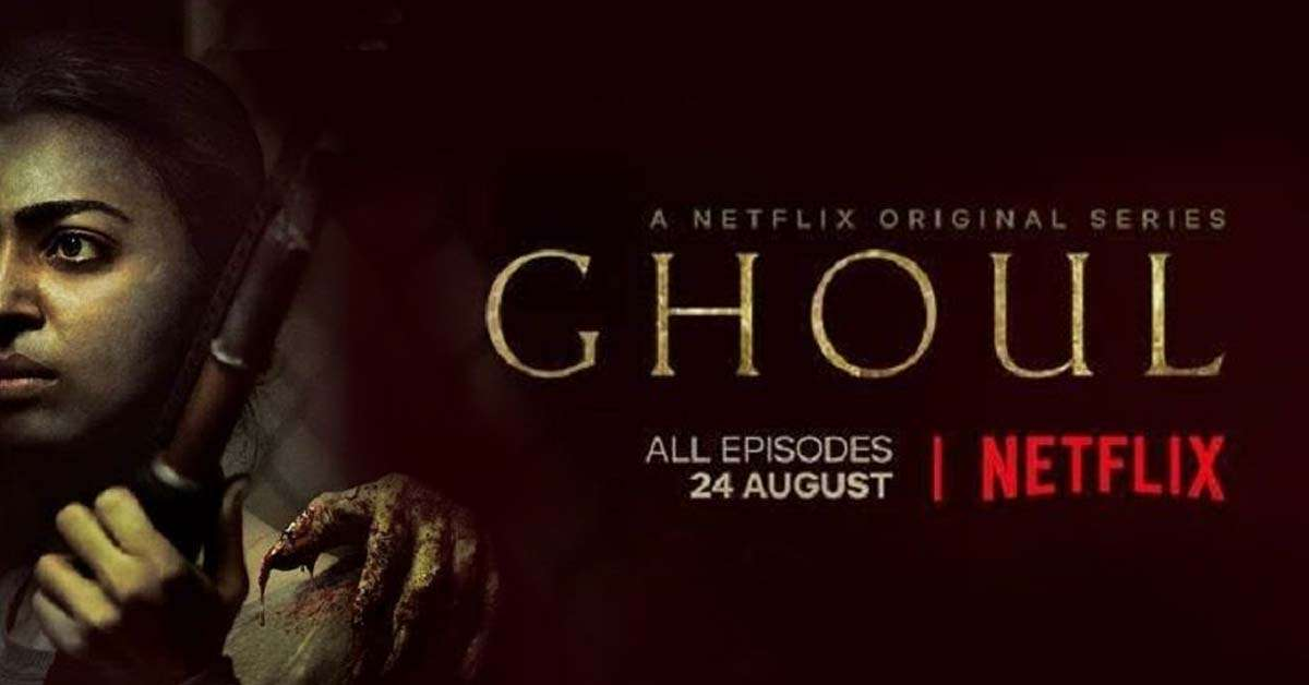'Ghoul' Review: A Mirror To The Future Of India